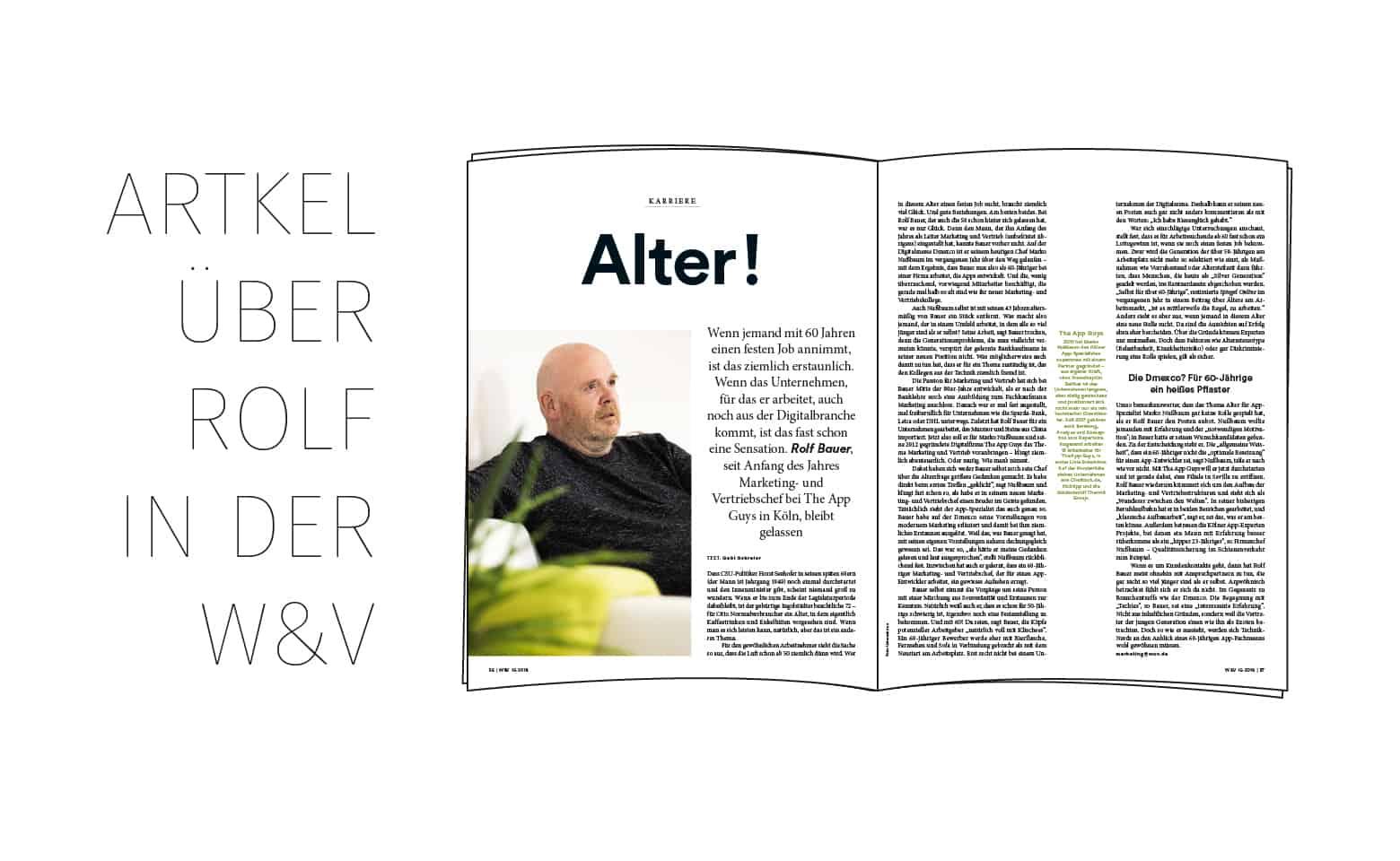 Mit 60 Jahren einen festen Job in der Digitalbranche annehmen, ist das ziemlich erstaunlich. Rolf Bauer ist Marketingschef bei TheAppGuys in Köln.